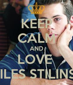 Poster: KEEP CALM AND LOVE  STILES STILINSKI