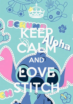 Poster: KEEP CALM AND LOVE STITCH