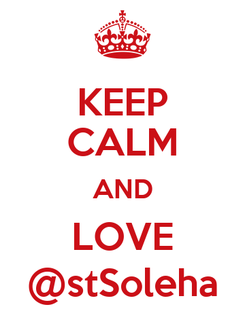 Poster: KEEP CALM AND LOVE @stSoleha