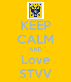 Poster: KEEP CALM AND Love STVV