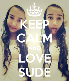 Poster: KEEP CALM AND LOVE SUDE