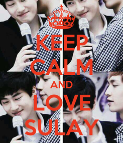 Poster: KEEP CALM AND LOVE SULAY