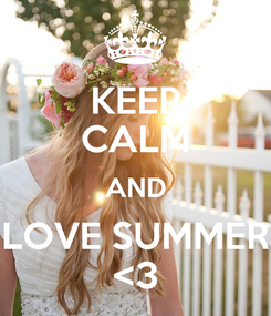 Poster: KEEP CALM AND LOVE SUMMER <3