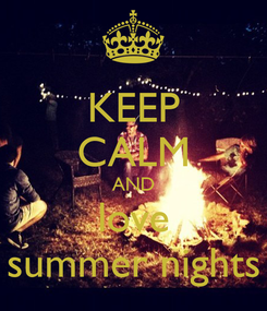Poster: KEEP CALM AND love summer nights