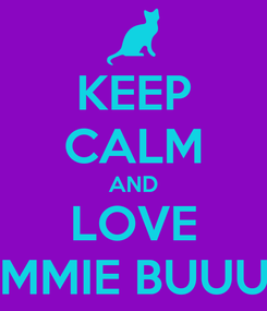 Poster: KEEP CALM AND LOVE SUMMIE BUUUG !