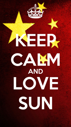Poster: KEEP CALM AND LOVE SUN