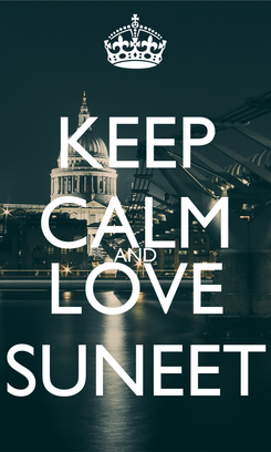Poster: KEEP CALM AND LOVE SUNEET
