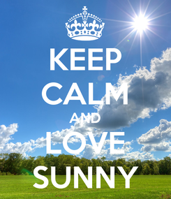 Poster: KEEP CALM AND LOVE SUNNY
