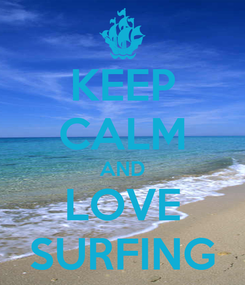 Poster: KEEP CALM AND LOVE SURFING