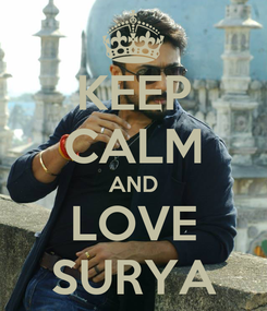 Poster: KEEP CALM AND LOVE SURYA