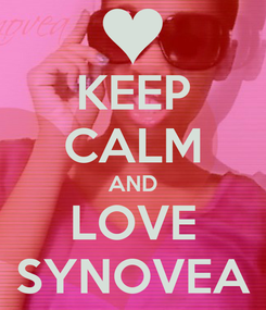 Poster: KEEP CALM AND LOVE SYNOVEA