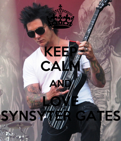 Poster: KEEP CALM AND LOVE SYNSYTER GATES