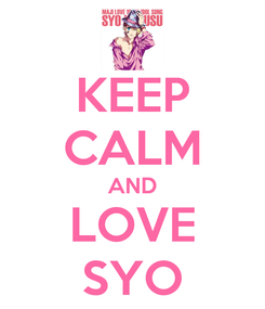 Poster: KEEP CALM AND LOVE SYO