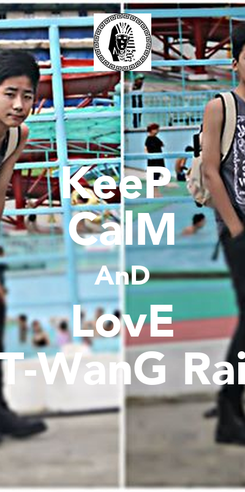 Poster: KeeP  CalM AnD LovE T-WanG Rai