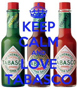 Poster: KEEP CALM AND LOVE TABASCO