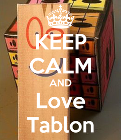 Poster: KEEP CALM AND Love Tablon