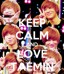 Poster: KEEP CALM AND LOVE TAEMIN