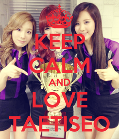 Poster: KEEP CALM AND LOVE TAETISEO