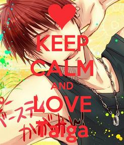 Poster: KEEP CALM AND LOVE Taiga
