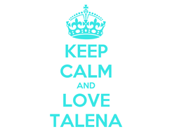 Poster: KEEP CALM AND LOVE TALENA