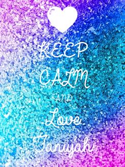 Poster: KEEP CALM AND Love  Taniyah