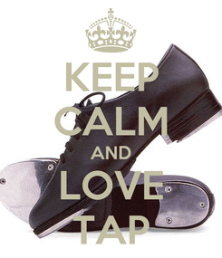 Poster: KEEP CALM AND LOVE TAP