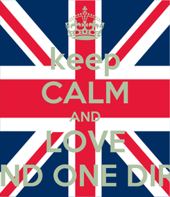 Poster: keep CALM AND LOVE TARA AND ONE DIRECTION
