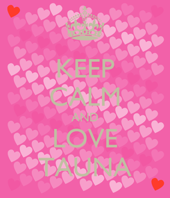 Poster: KEEP CALM AND LOVE TAUNA