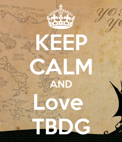 Poster: KEEP CALM AND Love  TBDG