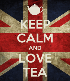 Poster: KEEP CALM AND LOVE TEA