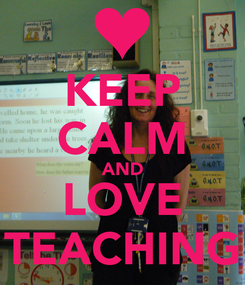 Poster: KEEP CALM AND LOVE TEACHING