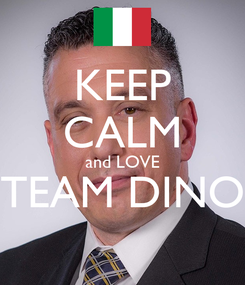 Poster: KEEP CALM and LOVE TEAM DINO