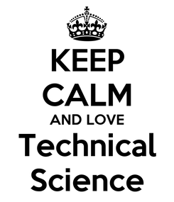 Poster: KEEP CALM AND LOVE Technical Science