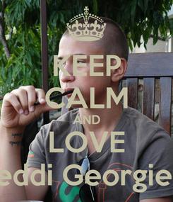 Poster: KEEP CALM AND LOVE Teddi Georgiew