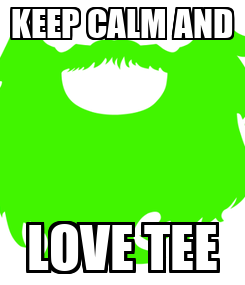 Poster: KEEP CALM AND LOVE TEE