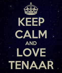Poster: KEEP CALM AND LOVE TENAAR