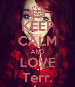 Poster: KEEP CALM AND LOVE Terr.