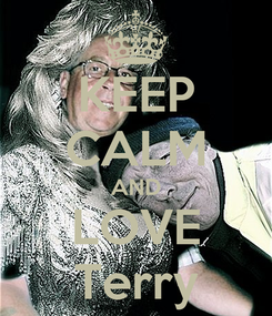 Poster: KEEP CALM AND LOVE Terry