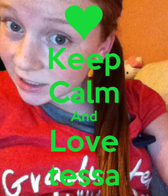Poster: Keep Calm And Love tessa