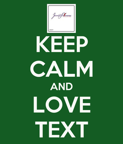 Poster: KEEP CALM AND LOVE TEXT
