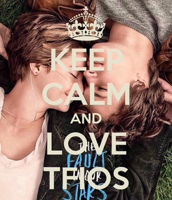 Poster: KEEP CALM AND LOVE TFIOS