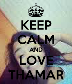 Poster: KEEP CALM AND LOVE THAMAR