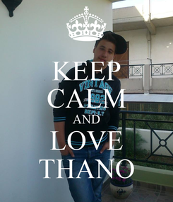 Poster: KEEP CALM AND LOVE THANO