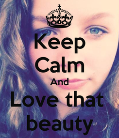Poster: Keep Calm And Love that  beauty