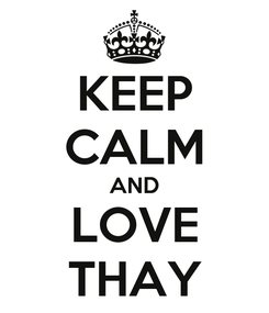 Poster: KEEP CALM AND LOVE THAY