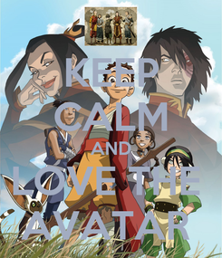 Poster: KEEP CALM AND LOVE THE  AVATAR