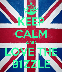 Poster: KEEP CALM AND LOVE THE B1ZZLE
