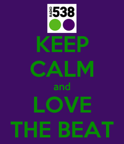 Poster: KEEP CALM and LOVE THE BEAT