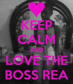 Poster: KEEP CALM AND LOVE THE BOSS REA