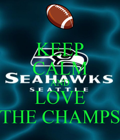 Poster: KEEP CALM AND LOVE THE CHAMPS